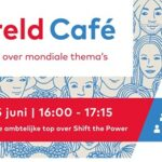 Wereld Café: in gesprek met de ambtelijke top over Shift the power